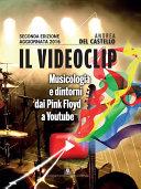 Il videoclip. Musicologia e dintorni dai Pink Floyd a Youtube