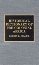 Historical Dictionary of Pre colonial Africa