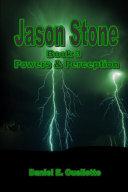 Jason Stone (Book III) Power & Perception
