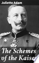 The Schemes of the Kaiser