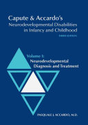 Capute & Accardo's Neurodevelopmental Disabilities in Infancy and Childhood: Neurodevelopmental diagnosis and treatment