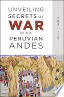 Unveiling Secrets of War in the Peruvian Andes Book