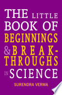 The Little Book of Beginnings and Breakthroughs in Science