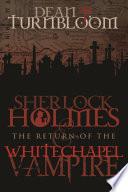 Sherlock Holmes and The Return of The Whitechapel Vampire Book