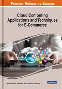 Cloud Computing Applications and Techniques for E Commerce
