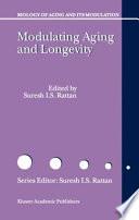 Modulating Aging And Longevity