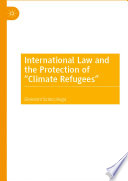 "International Law and the Protection of ""Climate Refugees"""