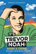 It S Trevor Noah Born A Crime