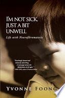 I m Not Sick  Just A Bit Unwell