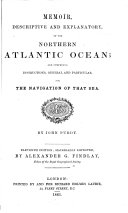 Memoir, descriptive and explanatory, of the Northern Atlantic Ocean ... Eleventh edition; materially improved, by Alexander G. Findlay