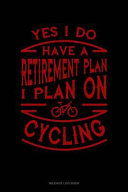 Yes I Do Have a Retirement Plan I Plan on Cycling  Mileage Log Book