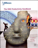 The ONS Productivity Handbook  A Statistical Overview and Guide