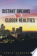 Distant Dreams But Closer Realities Book