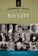 Legendary Locals of Bay City