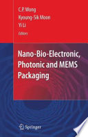 Nano Bio  Electronic  Photonic and MEMS Packaging
