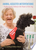 Animal Assisted Interventions Professionals Embrace The Power Of The Dog Book