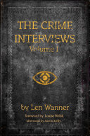 The Crime Interviews  Volume One