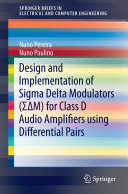 Design and Implementation of Sigma Delta Modulators      M  for Class D Audio Amplifiers using Differential Pairs