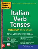 Practice Makes Perfect  Italian Verb Tenses  Premium Third Edition