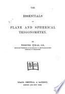 The Essentials of Plane and Spherical Trigonometry