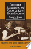 Curriculum Accreditation And Coming Of Age In Higher Education