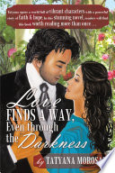 Love Finds a Way  Even through the Darkness Book