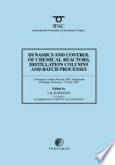 Dynamics And Control Of Chemical Reactors Distillation Columns And Batch Processes Dycord 95  Book PDF