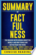 Summary of Factfulness by Hans Rosling, Anna Rosling Rönnlund and Ola Rosling