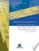 Measuring and analyzing crime against the private sector. International experiences and the Mexican practice
