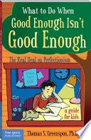 What to Do When Good Enough Isn't Good Enough