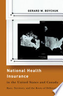 National Health Insurance in the United States and Canada Book