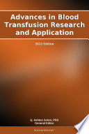 Advances In Blood Transfusion Research And Application 2012 Edition Book PDF