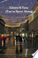 Glisten & Flow (You're Never Alone)