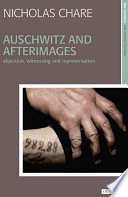 Auschwitz and Afterimages