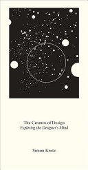Simon Kretz  The Cosmos of Design  Exploring the Designer s Mind Book