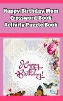 Happy Birthday Mom Crossword Book Activity Puzzle Book