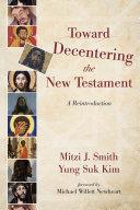 Toward Decentering the New Testament