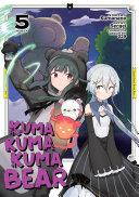 Kuma Kuma Kuma Bear Manga Vol 5