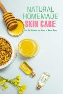 Natural Homemade Skin Care