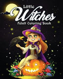 Little Witches Adult Coloring Book