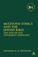 Mitzvoth Ethics and the Jewish Bible