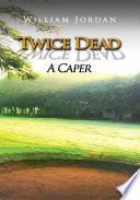 Twice Dead Book PDF