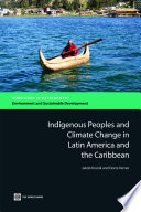 Indigenous Peoples and Climate Change in Latin America and the Caribbean