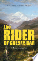 THE RIDER OF GOLDEN BAR (A Western Adventure)