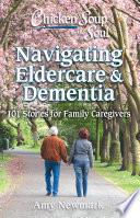 Chicken Soup for the Soul  Navigating Eldercare   Dementia