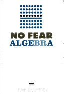 No Fear Algebra