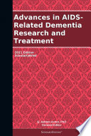 Advances in AIDS-Related Dementia Research and Treatment: 2011 Edition