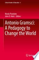 Antonio Gramsci A Pedagogy To Change The World