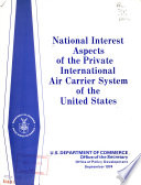 National Interest Aspects Of The Private International Air Carrier System Of The United States