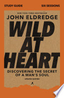 Wild at Heart Study Guide Updated Edition Book